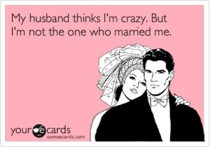 husbandthinksimcrazy